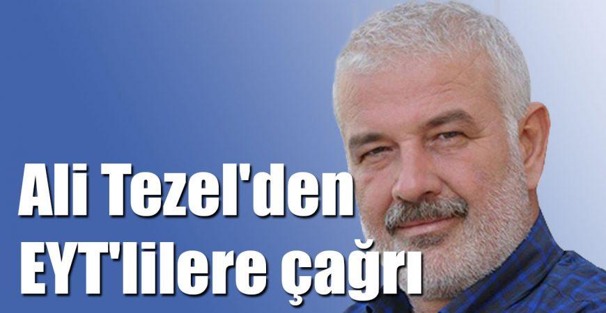 Ali Tezel'den EYT'lilere çağrı