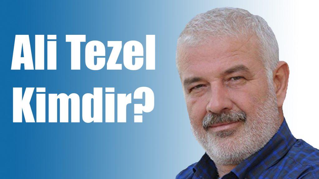 Ali Tezel kimdir
